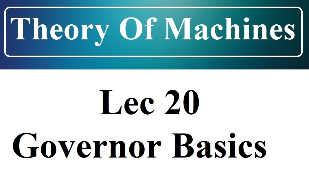 Lec 20 Governor Basic And CLassifications