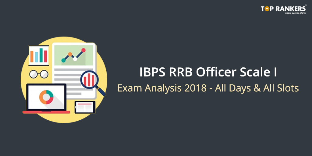 IBPS RRB Officer Scale 1 Exam Analysis 2018 - All Days & Shifts