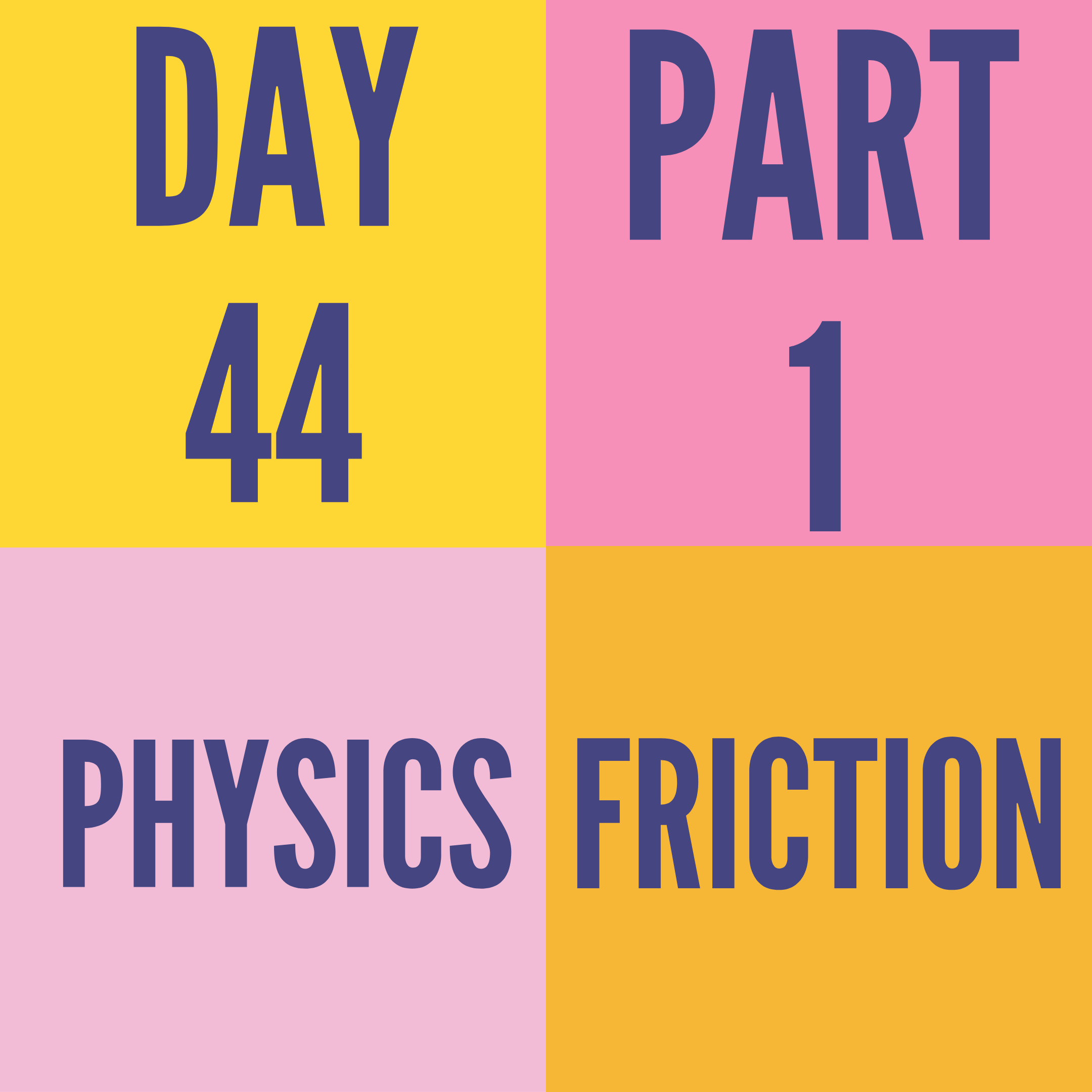 DAY-44 PART-1 FRICTION
