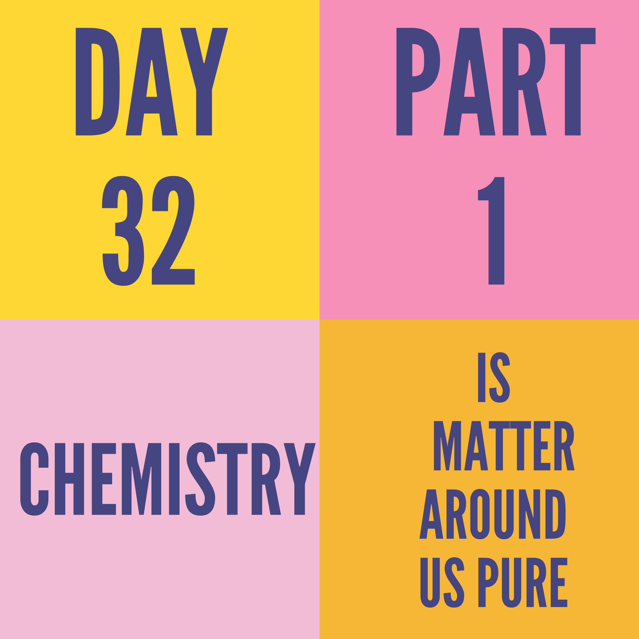 DAY-32 PART-1 IS MATTER AROUND US PURE