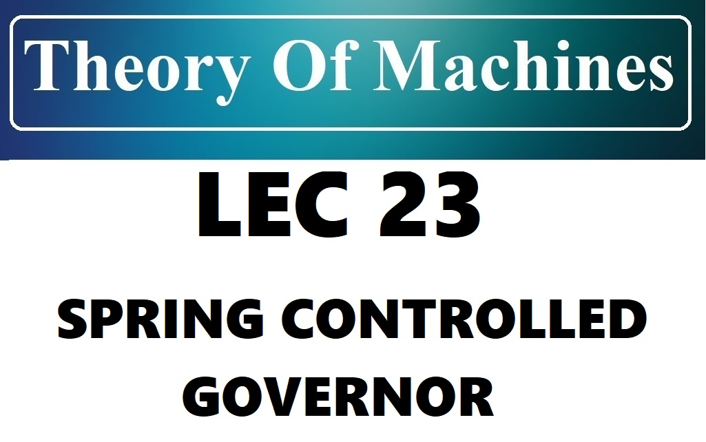 Lec 23 Spring Controlled Governor (Hartung)