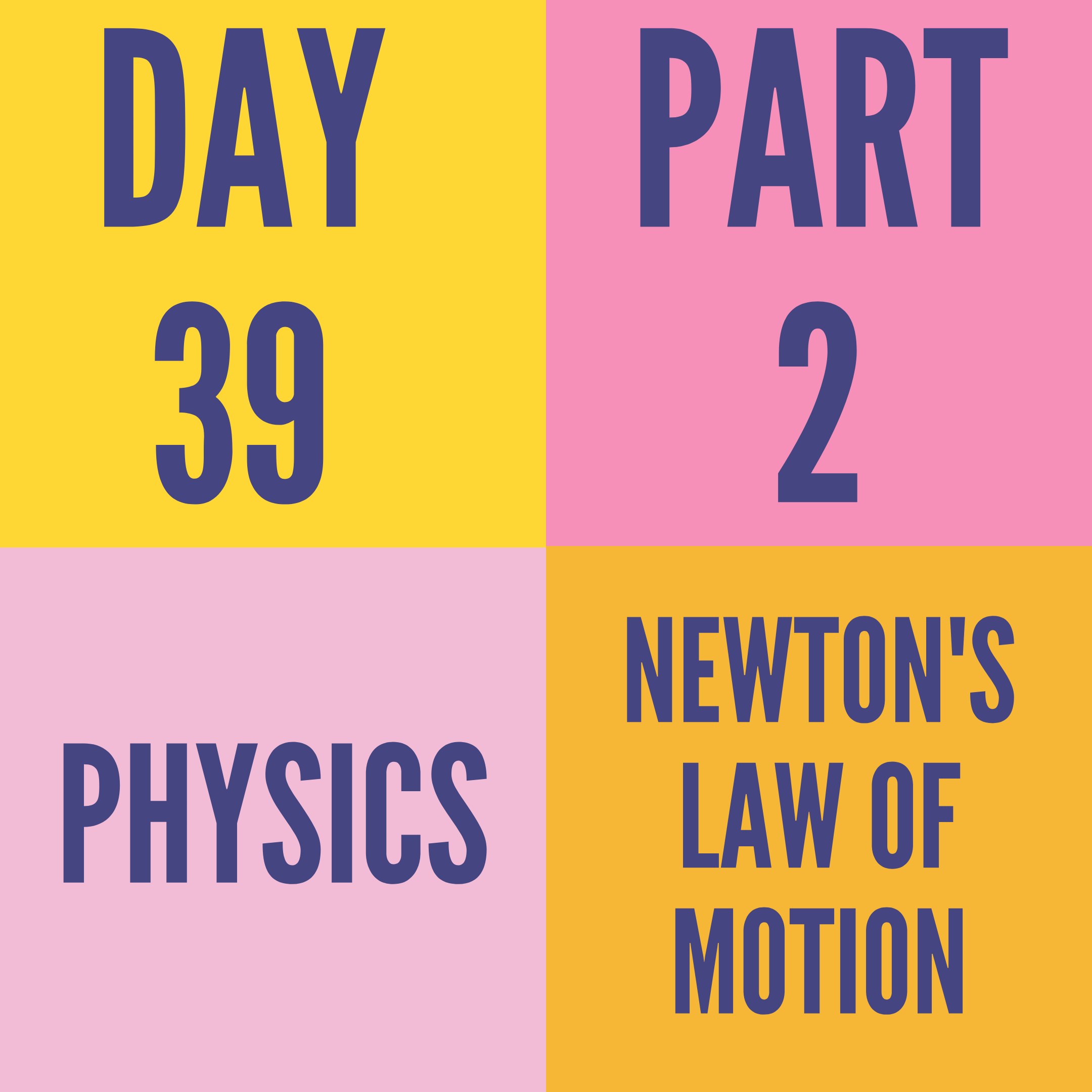 DAY-39 PART-2 NEWTON'S LAW OF MOTION
