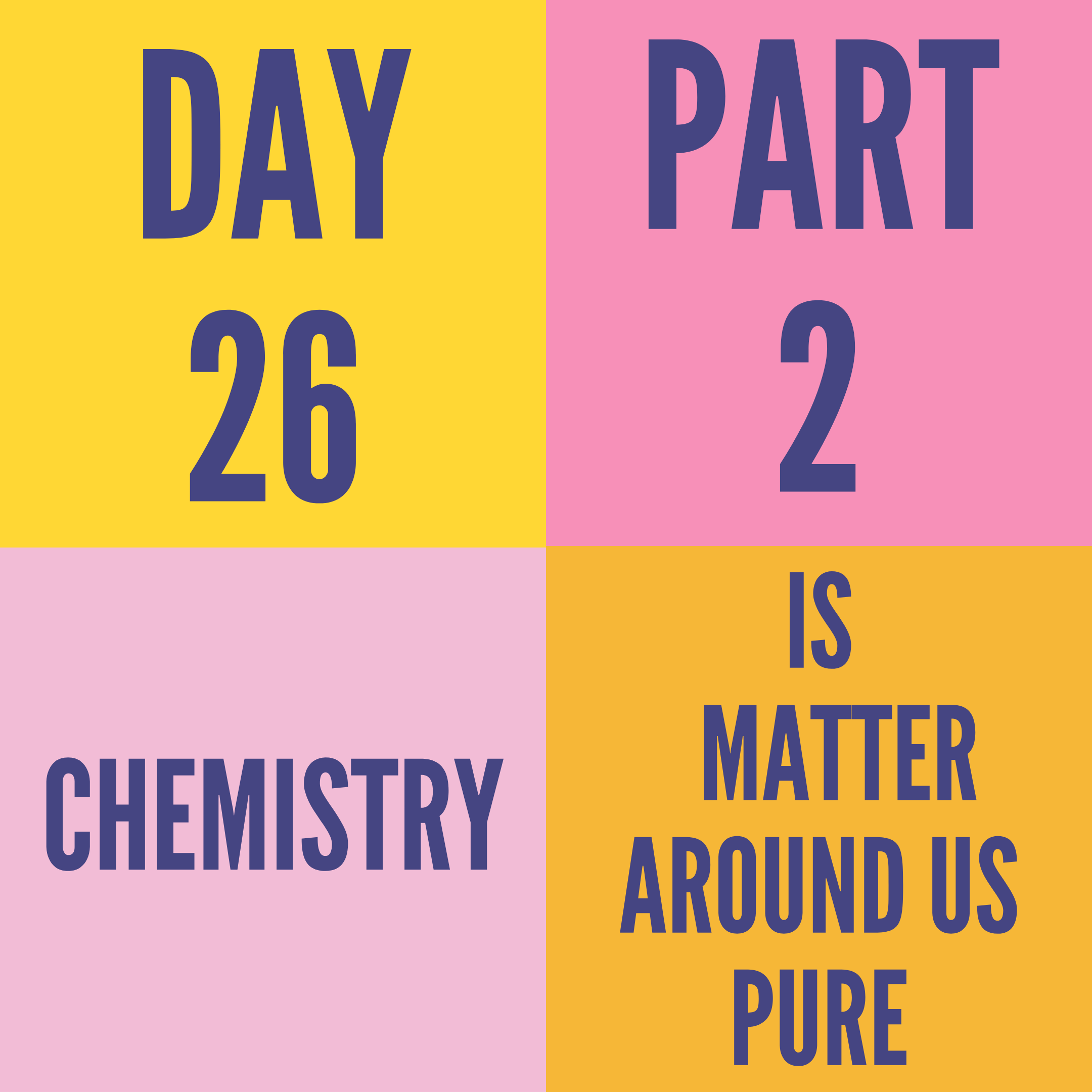 DAY-26 PART-2 IS MATTER AROUND US PURE