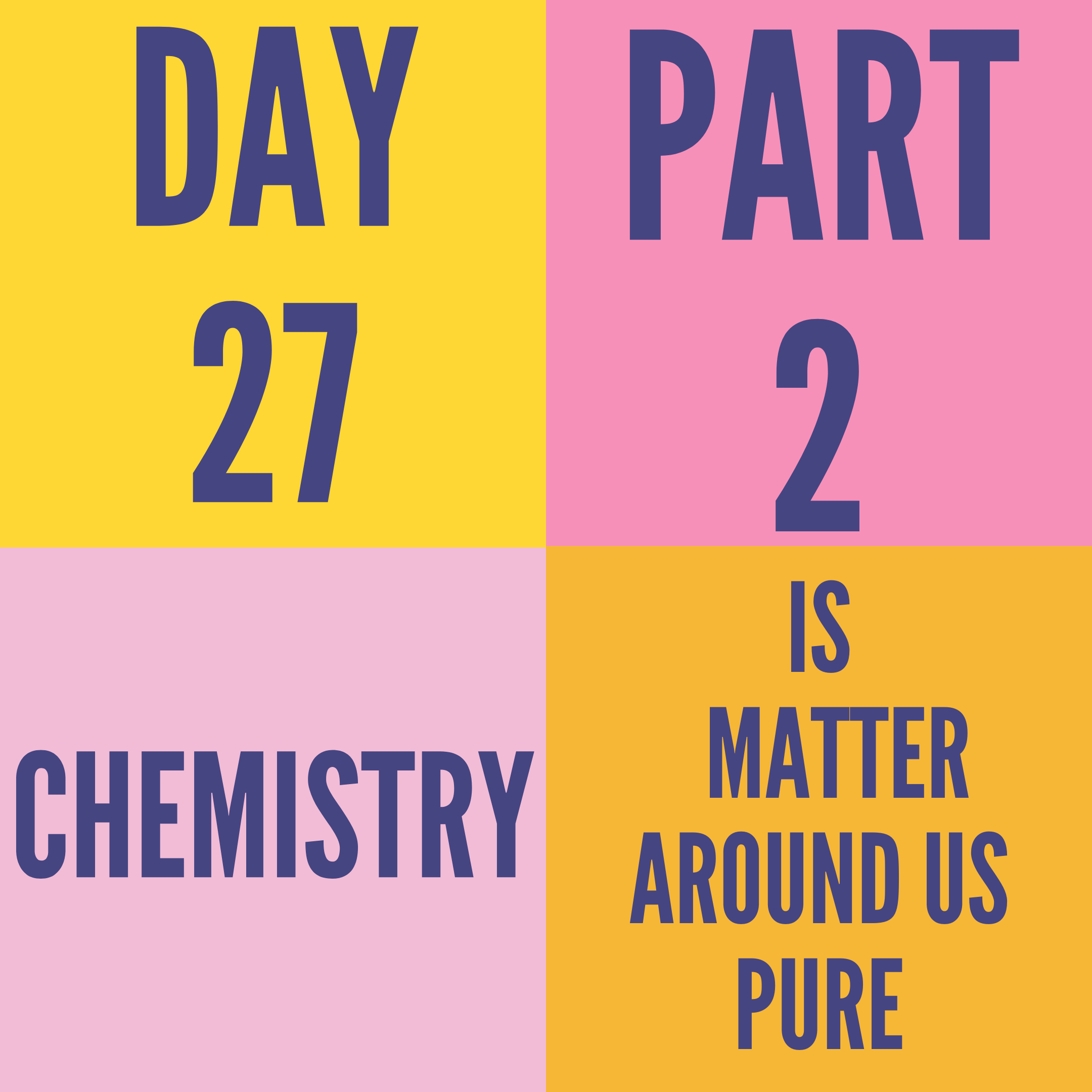 DAY-27 PART-2 IS MATTER AROUND US PURE