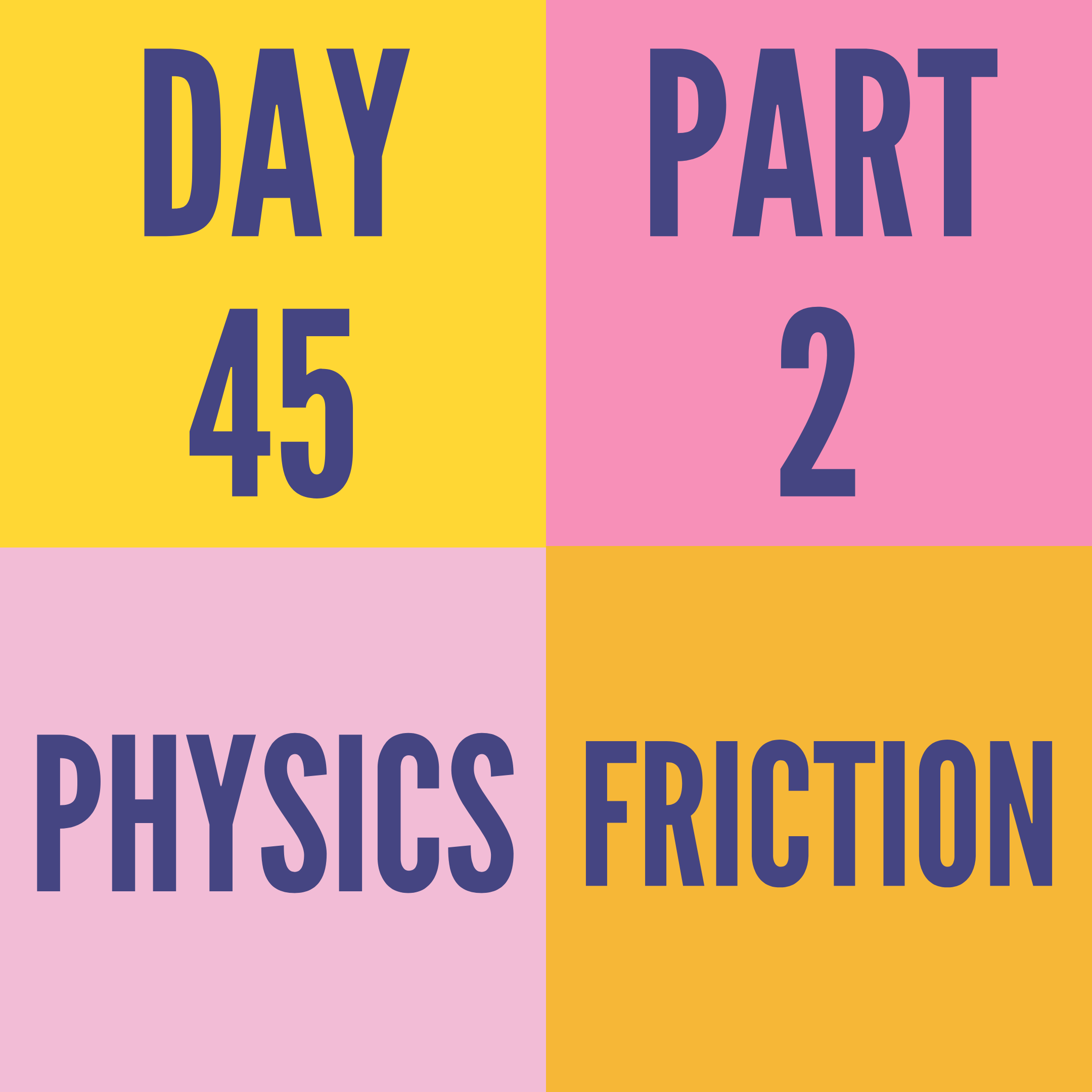 DAY-45 PART- 2 FRICTION