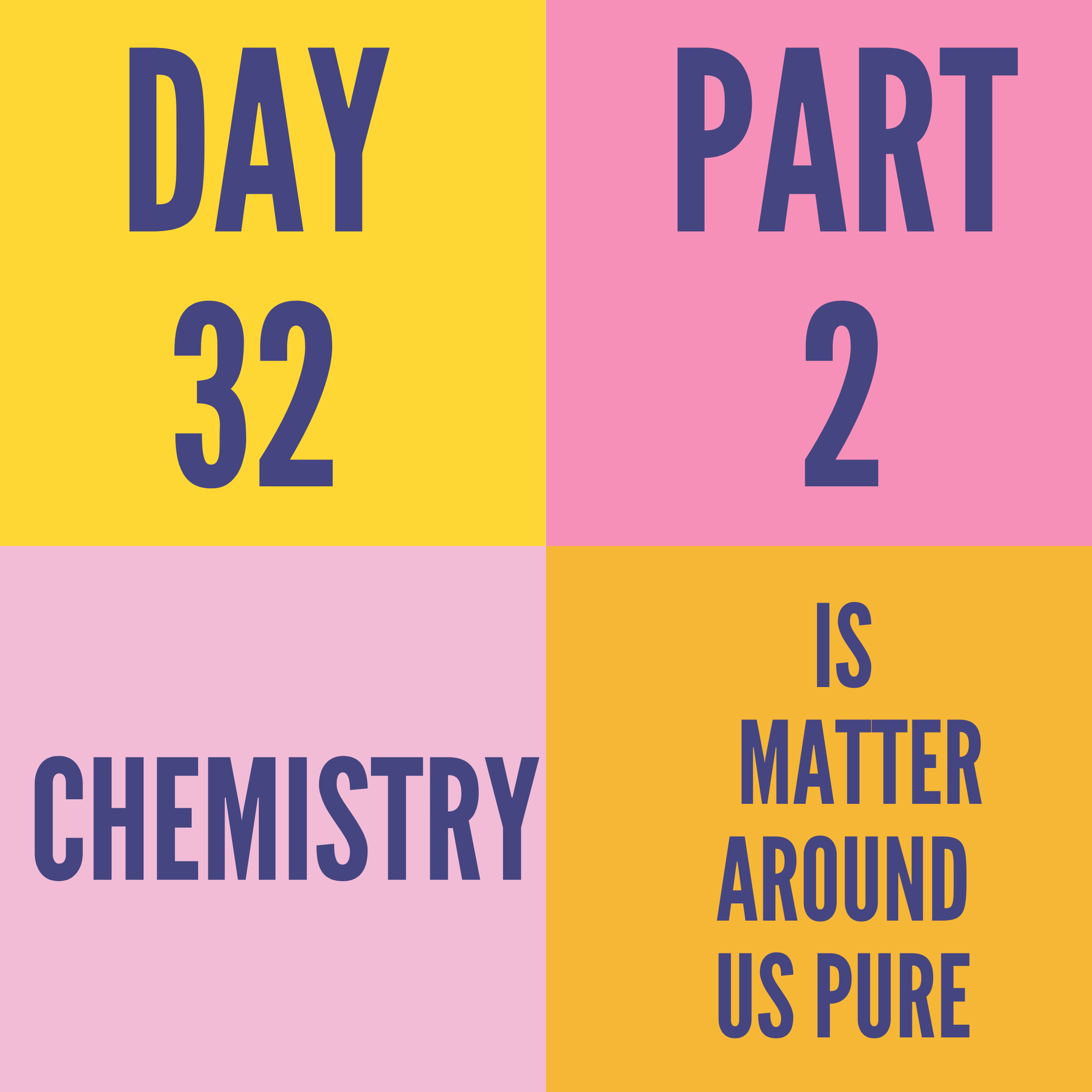 DAY-32 PART-2 IS MATTER AROUND US PURE