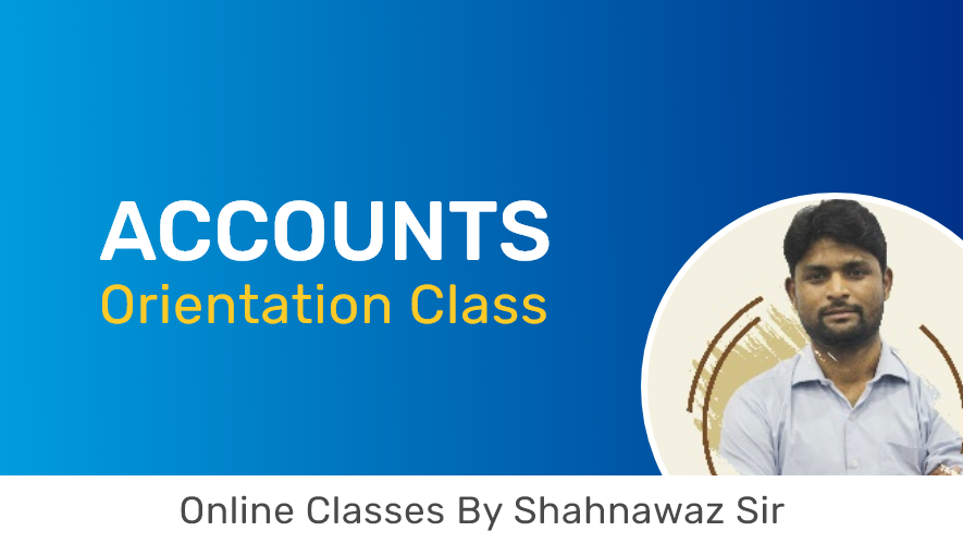 Accounts (Orientation) | Session 01 | By Shahnawaz Sir