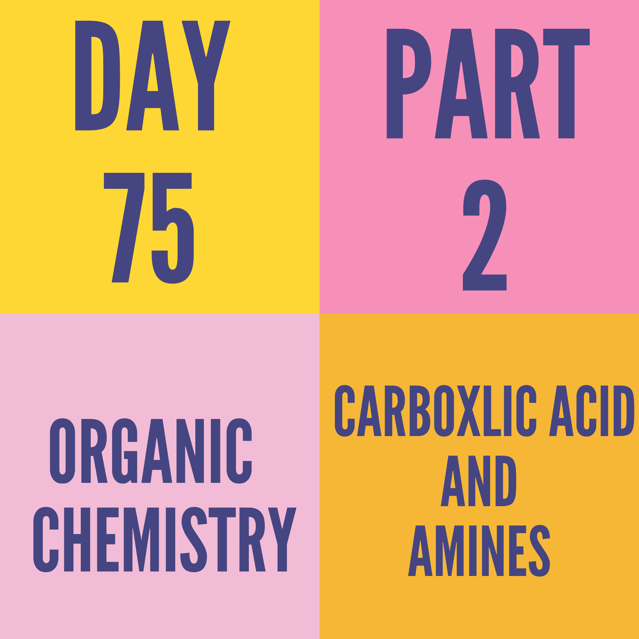 DAY-75 PART-2 CARBOXYLIC ACID AND AMINES