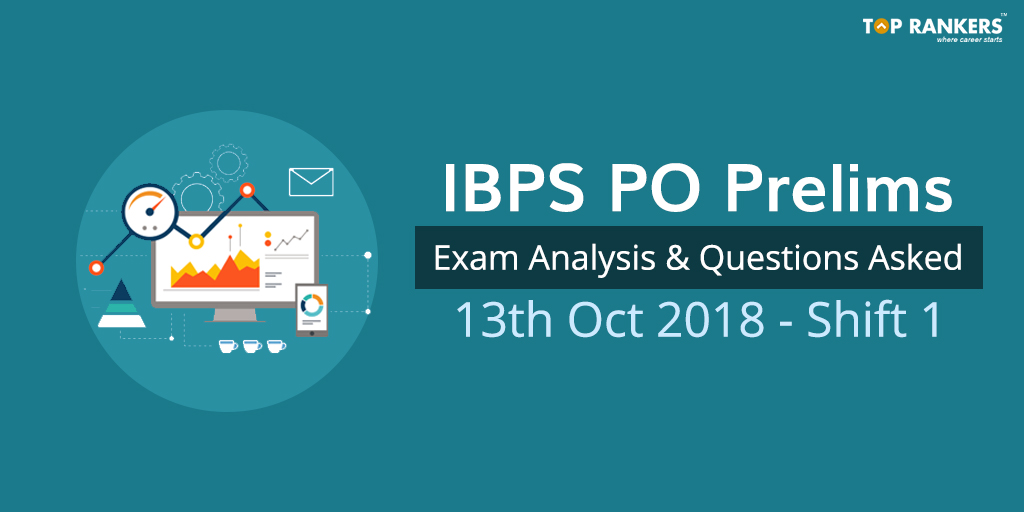 IBPS PO Exam Analysis 13th October 1st Shift & Questions Asked