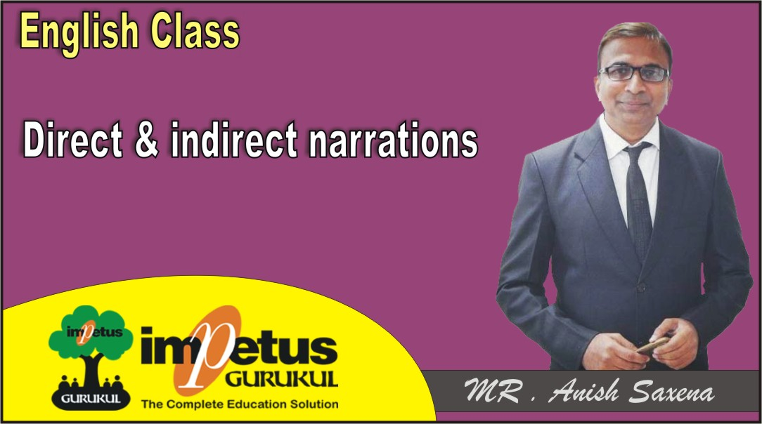 Direct & indirect narrations Class -2