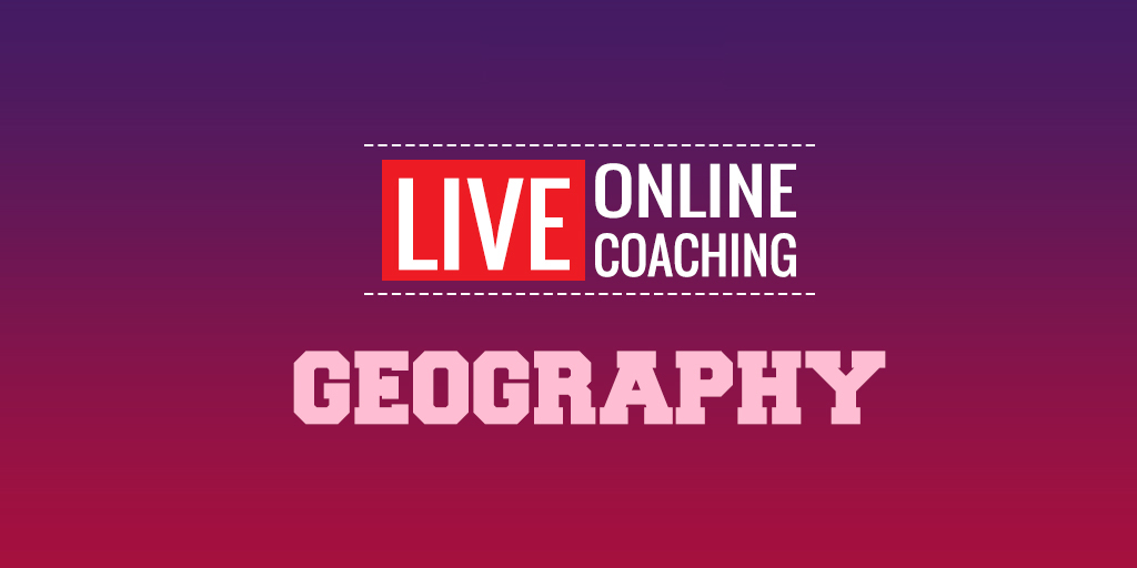 Session 50 | Geography | General Studies