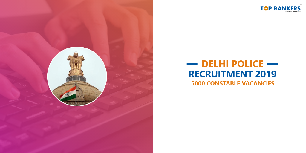 Delhi Police Constable Recruitment 2019 Apply Here 5000