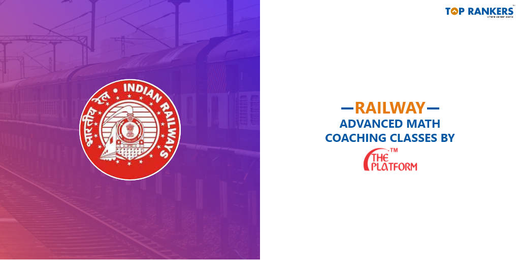 Railway Advanced Math Coaching Classes by Platform