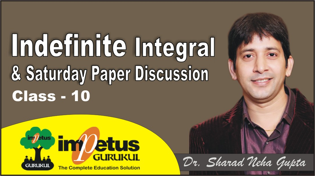 Indefinite Integral -10 & Saturday Paper discussion