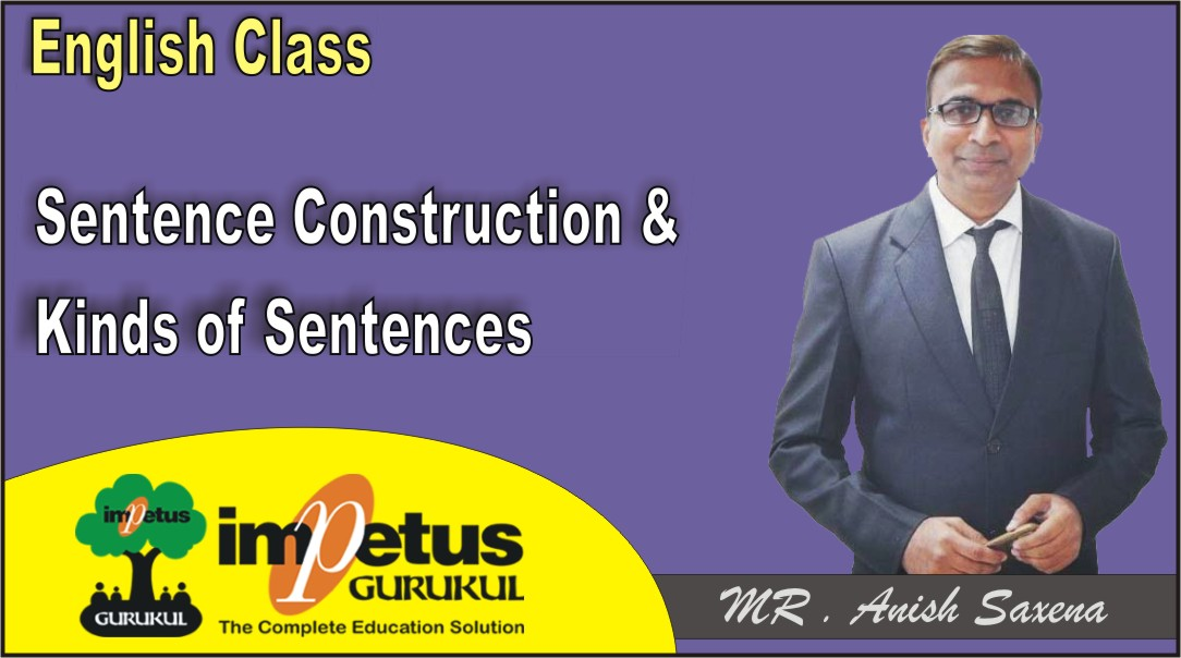 Sentence Construction & Kinds of Sentences