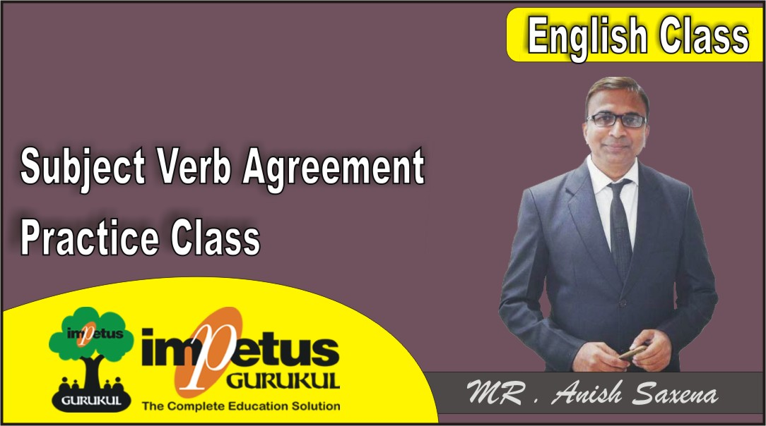 Subject Verb Agreement Practice Class
