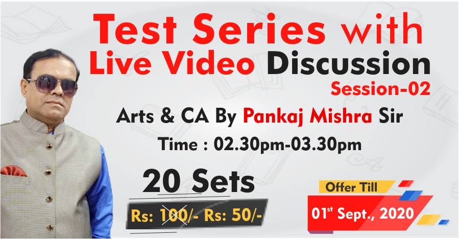 03-ARTS & CA TEST SERIES : Discussion By Pankaj Mishra, Session-02