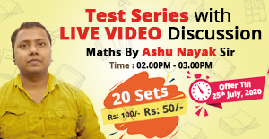 MATH TEST SERIES - 02 : DISCUSSION BY AASHU NAYAK SIR
