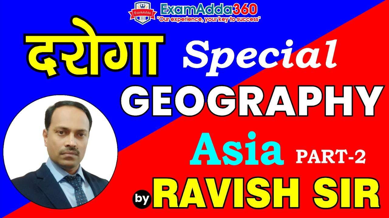 Session 10 | Asia Continent | Geography | Ravish Sir