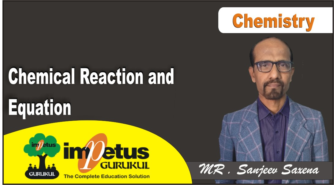Chemical Reaction and Equation - 02