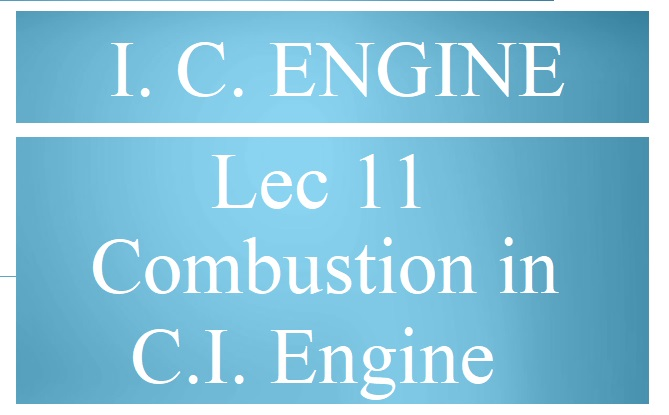 Lec 11 Combustion in CI Engine