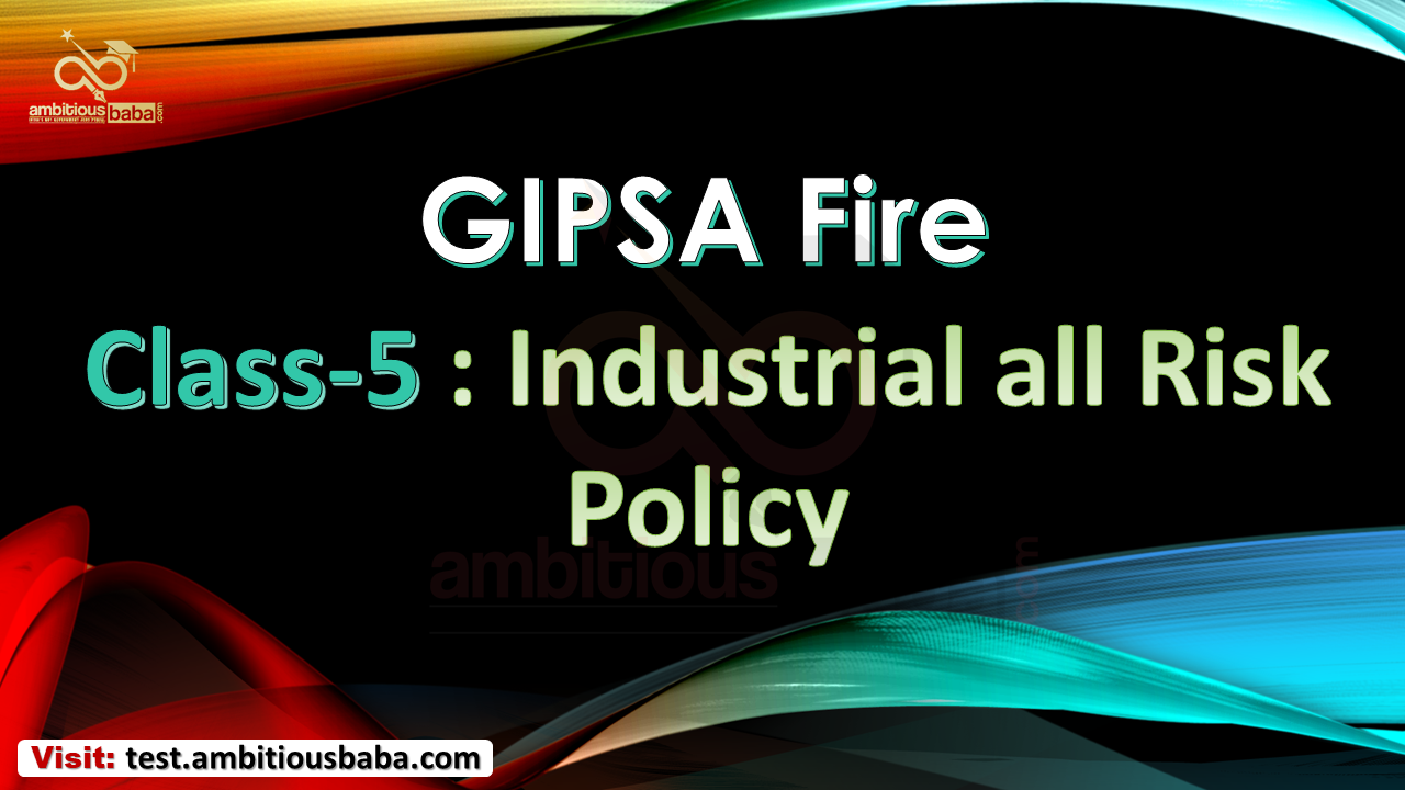 GIPSA Fire Class-5 Industrial All Risk Policy