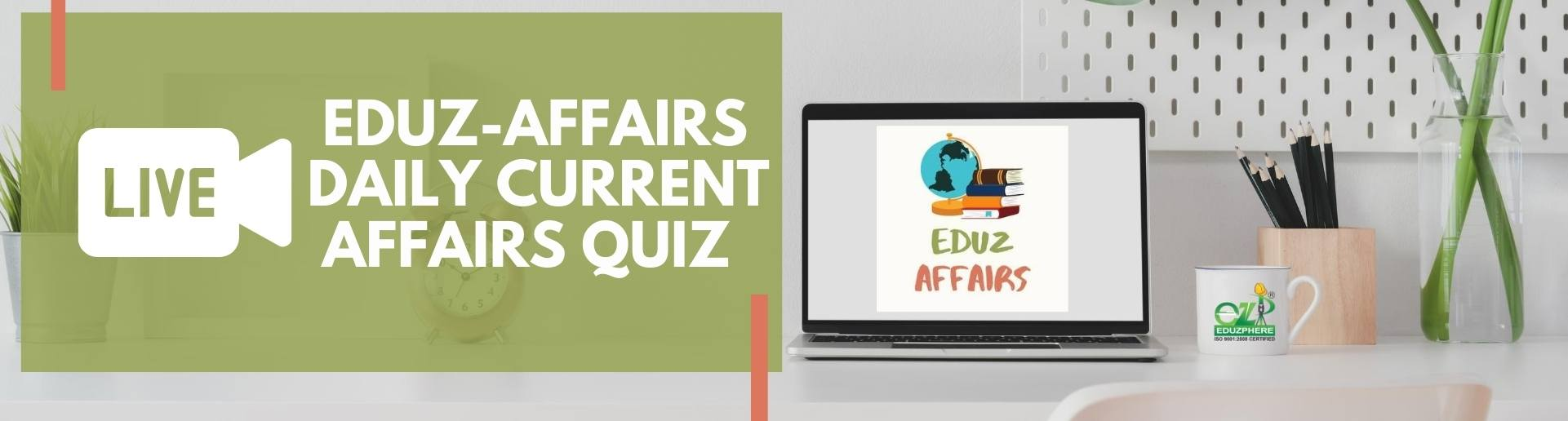 Eduz-Affairs Daily Current Affairs Quiz banner