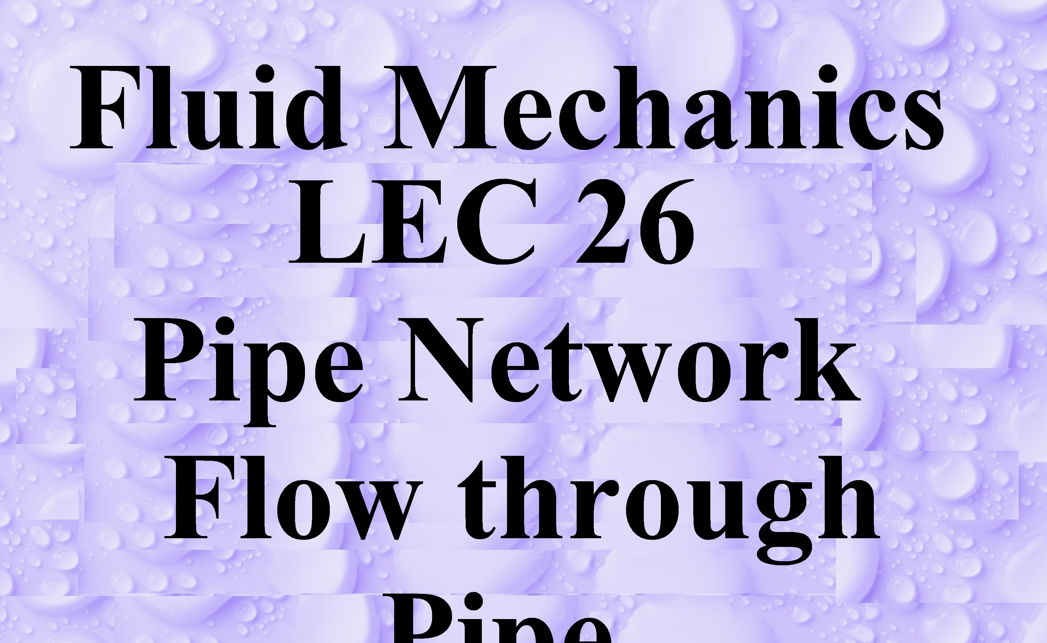 Lec 26 Pipe Networking