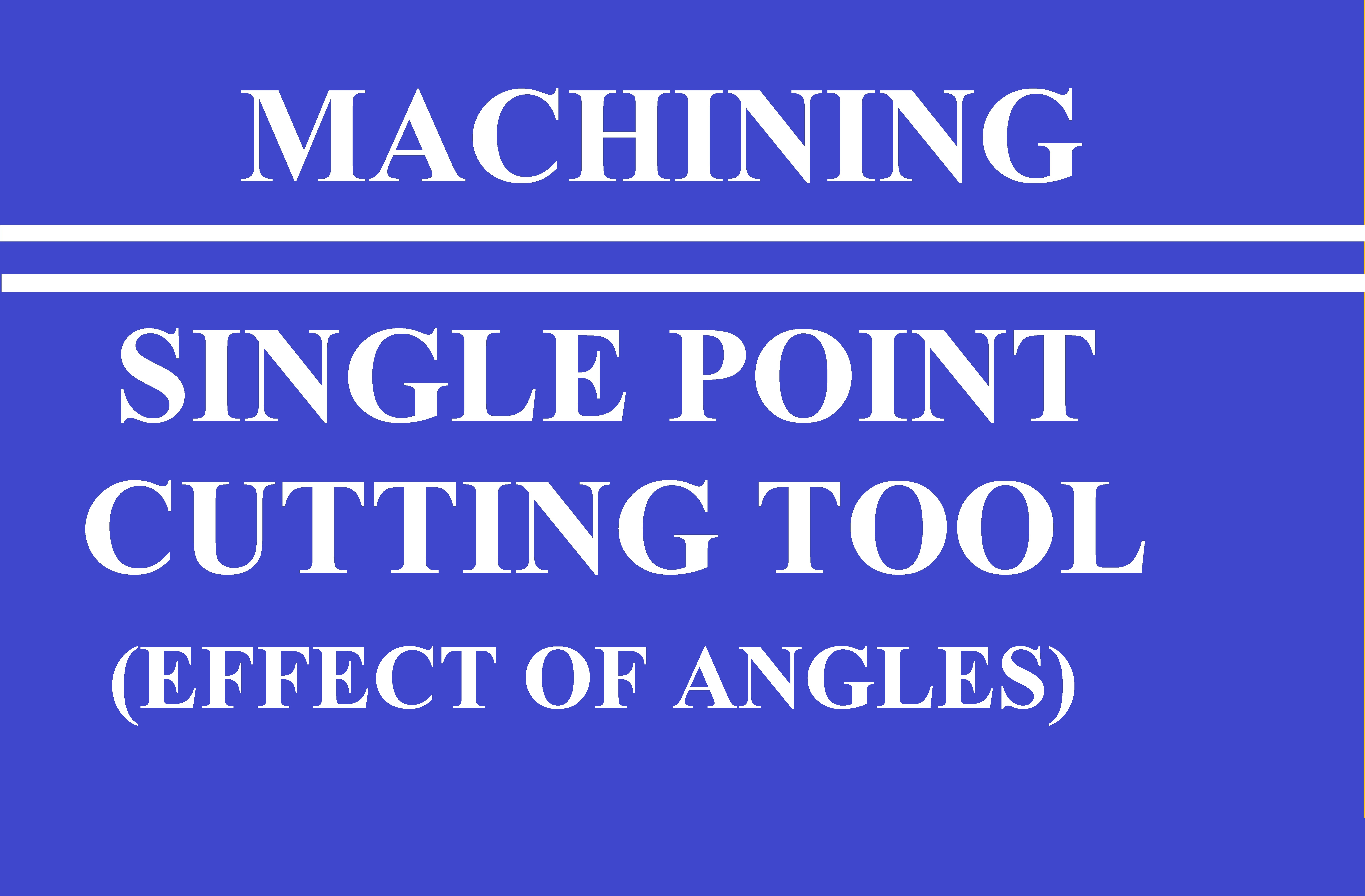 Lec 6 (Other Tool Angles)