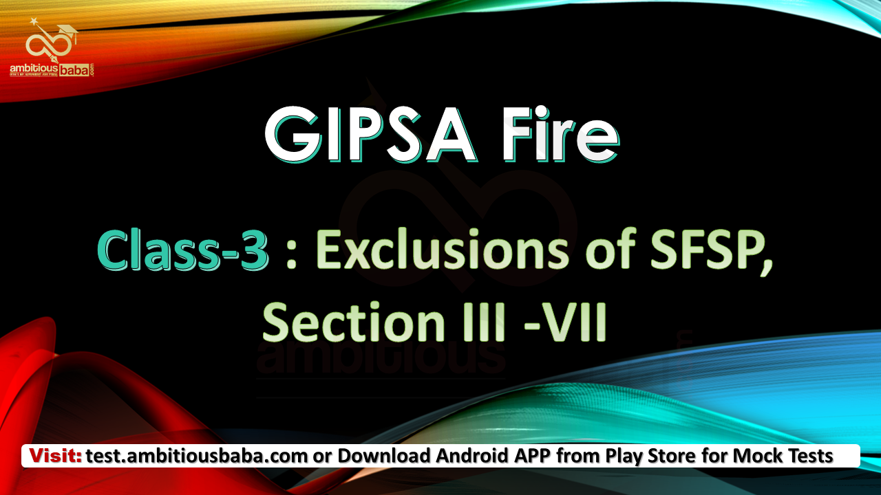 GIPSA Fire Class-3 Exclusions of SFSP Section III to VII, Add on