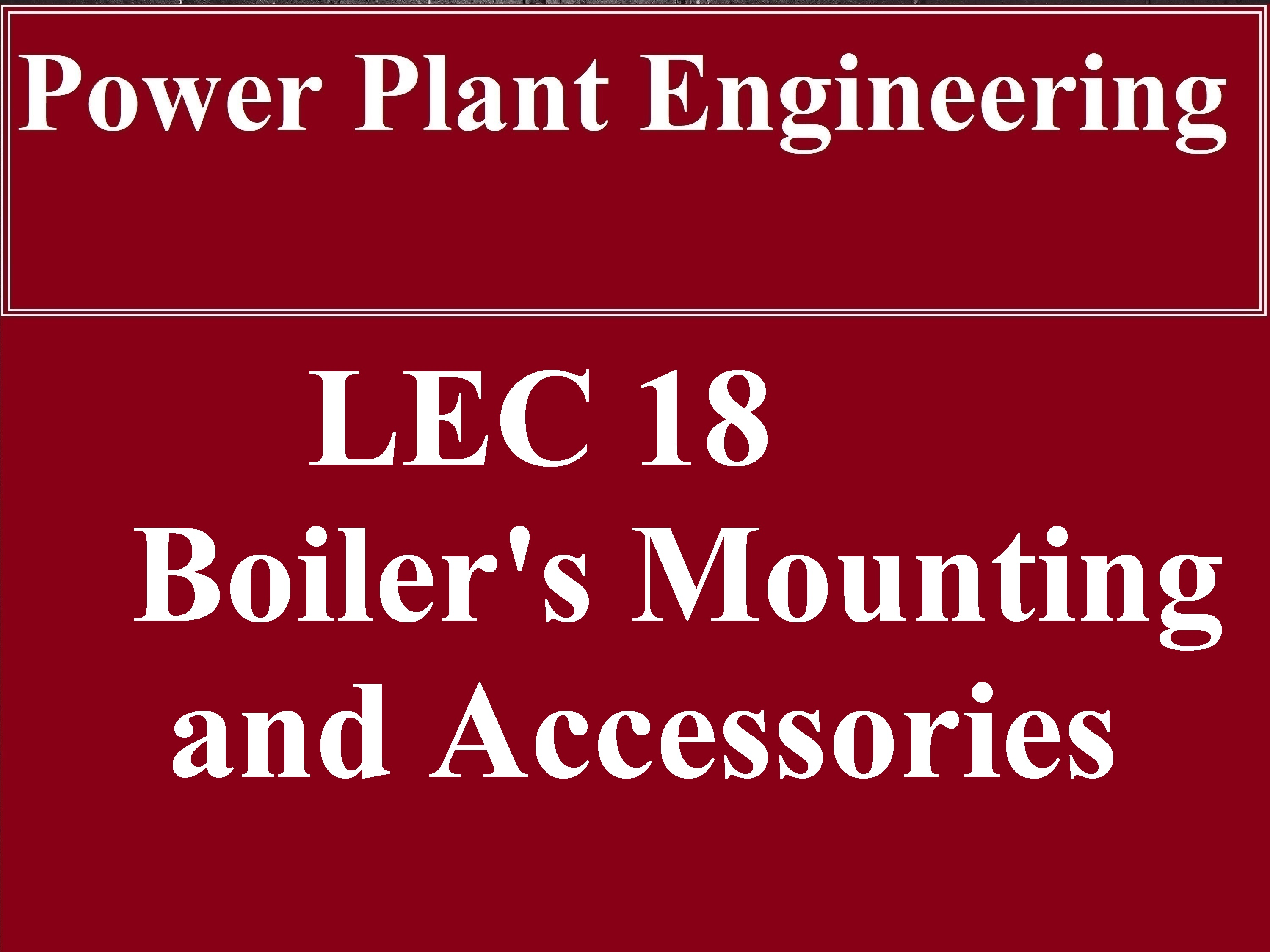 LEC 18 Boiler Mountings And Accessories