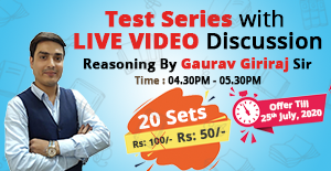 REASONING TEST SERIES - 19 : DISCUSSION BY GAURAV GIRIRAJ SIR