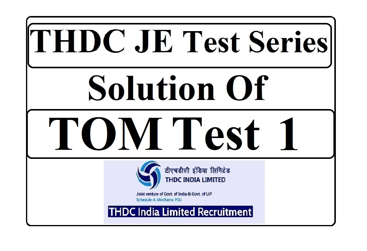THDC JE Solution of TOM Test 1