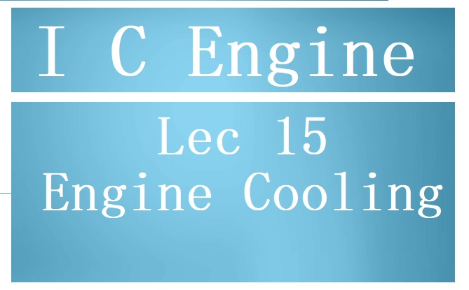Lec 15  Cooling Of an Engine