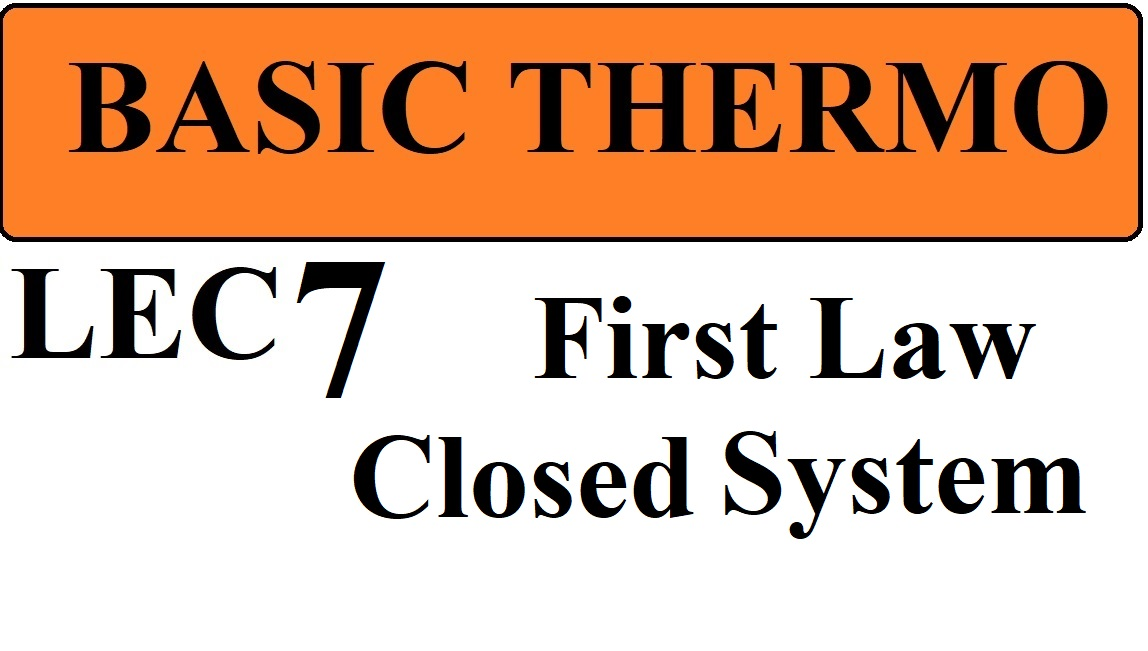 Lec 7 First law of Thermodynamics