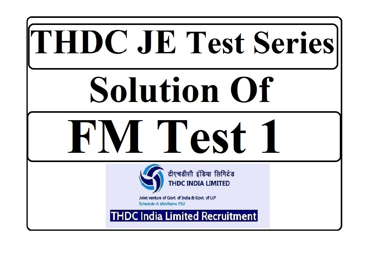THDC JE Solution of FM Test 1