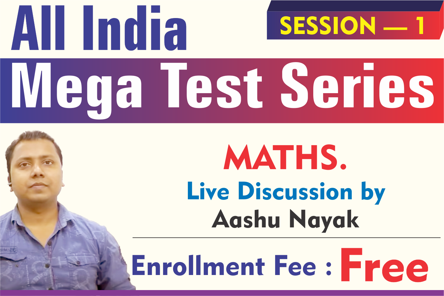 All India Mega Test Series, Session-01: Maths. Discussion By Aashu Nayak