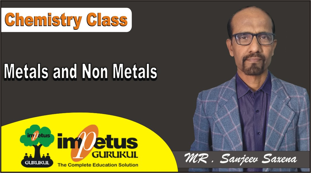 Metals and Non Metals Class - 01
