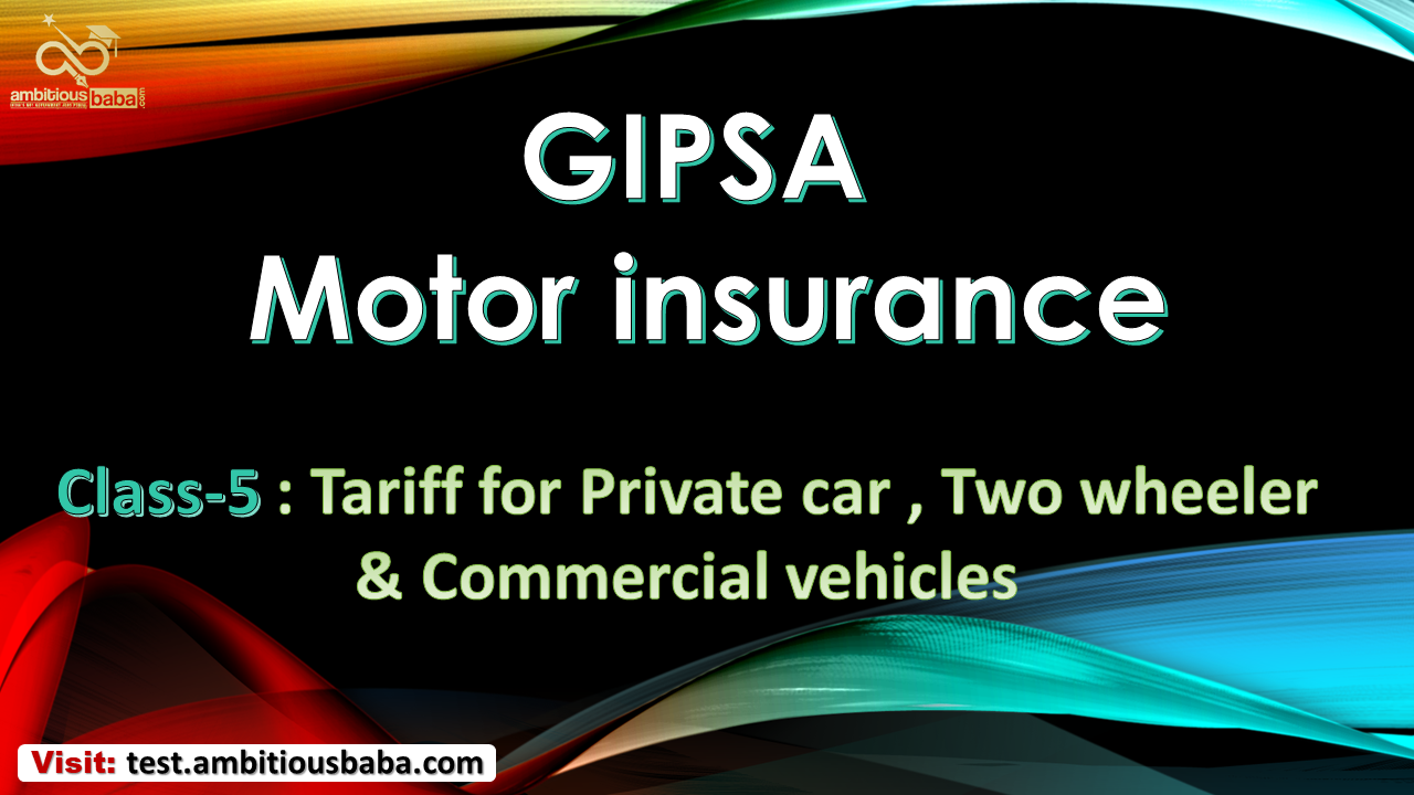 GIPSA Motor Insurance Class-5 Tariff for Private Card, Two Wheeler & Commercial Vehicles