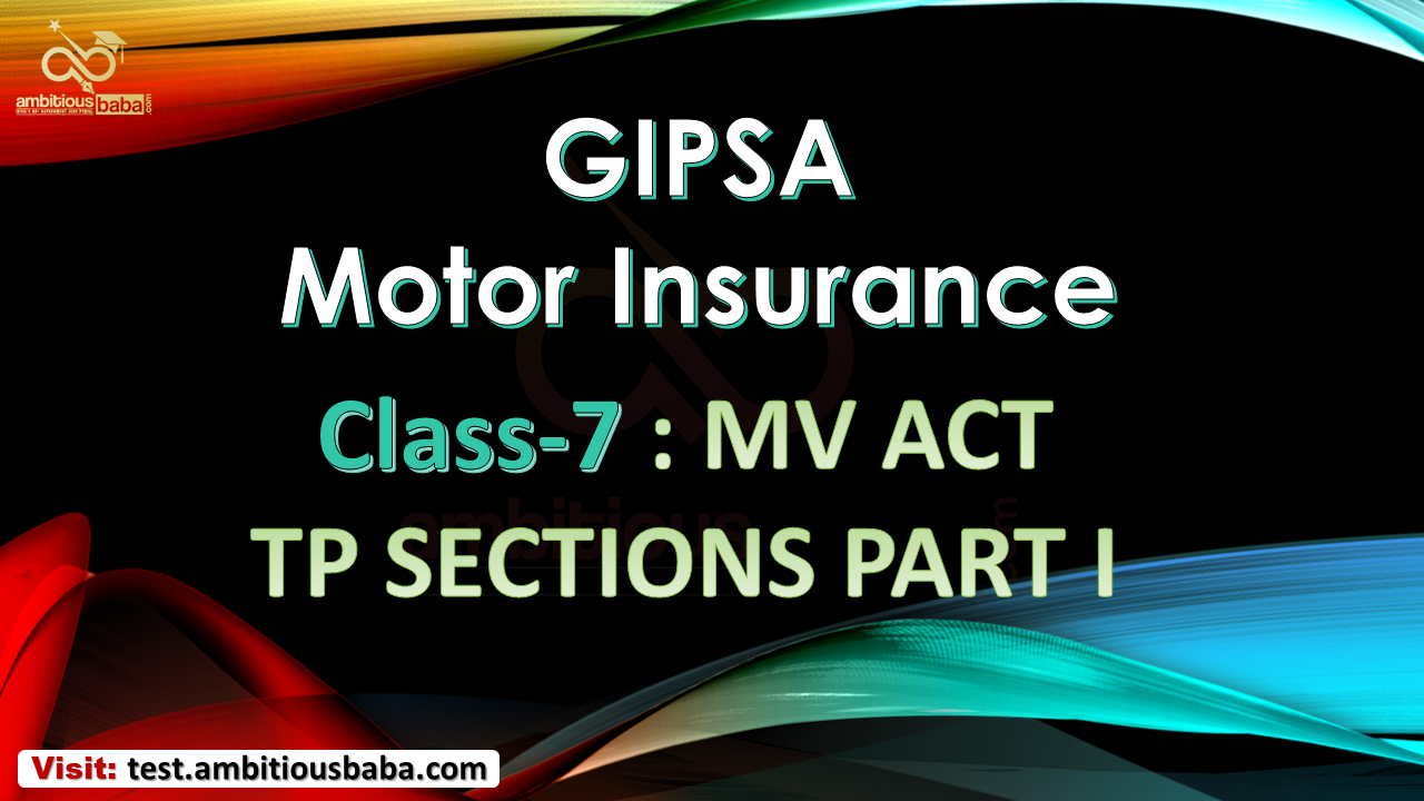 GIPSA Motor Insurance Class-7 MV Act TP Sections Part-1
