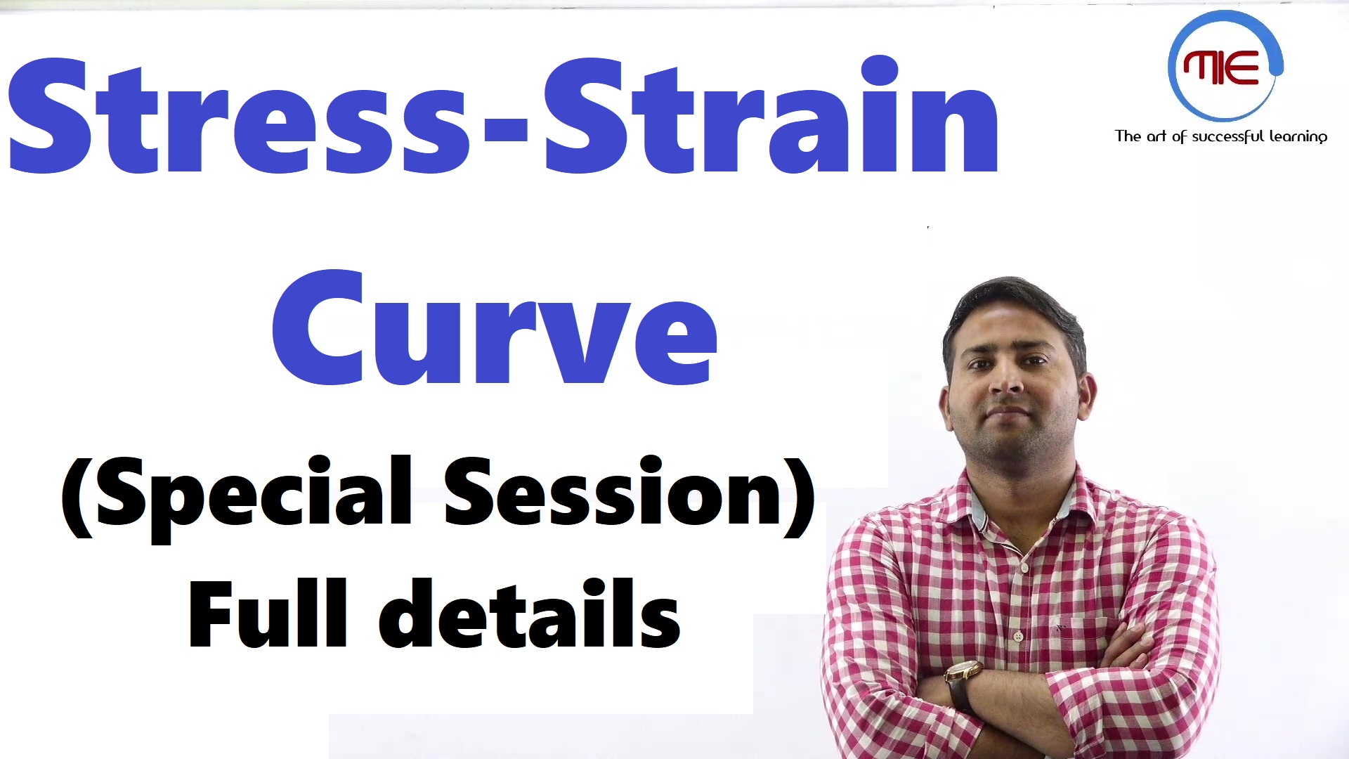 Lec 39 Stress Strain Curve Special Session