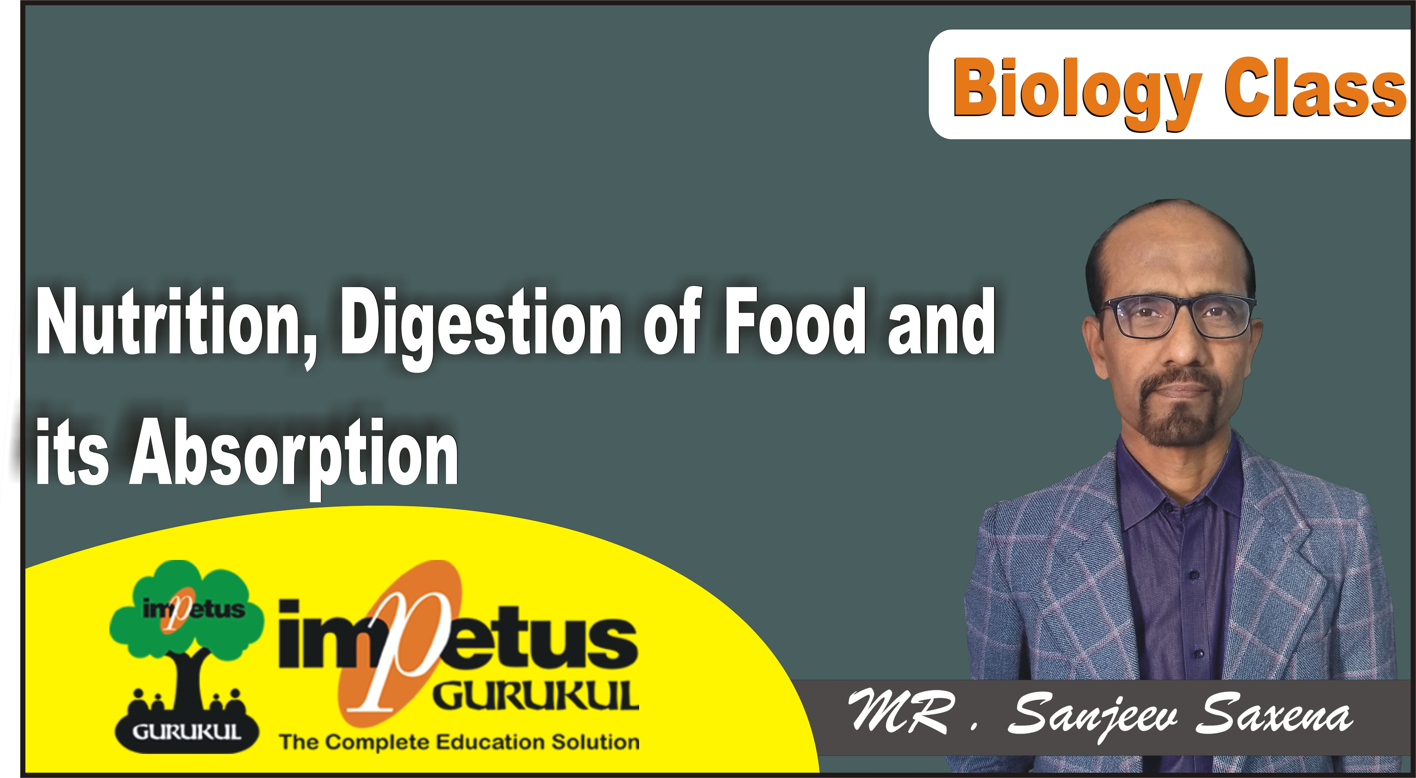 Nutrition, Digestion of Food and its Absorption