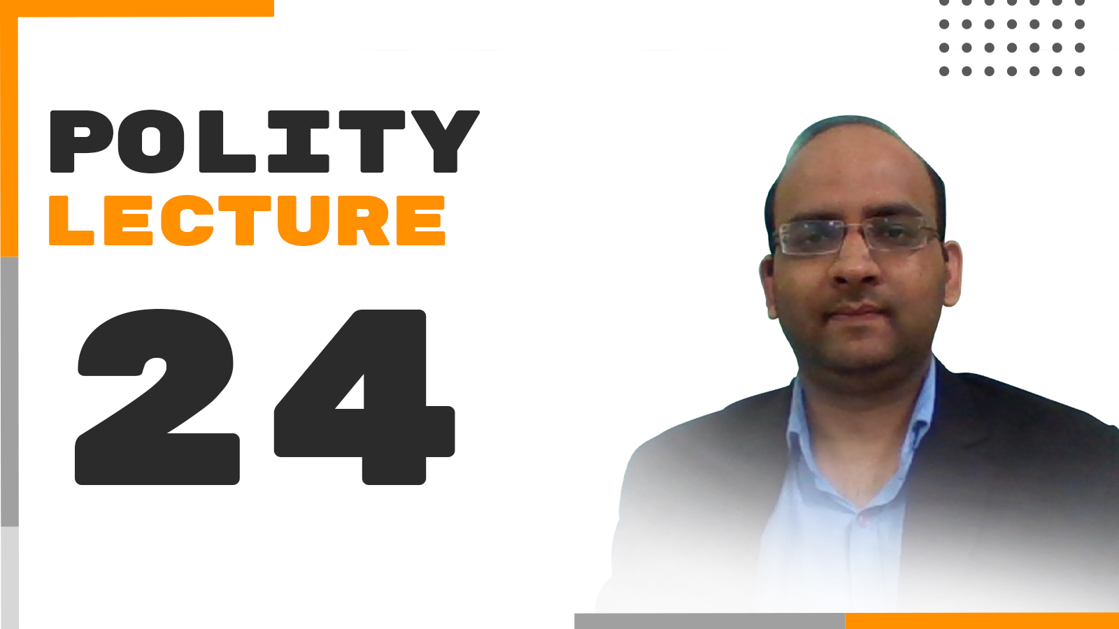 Polity Lecture 24