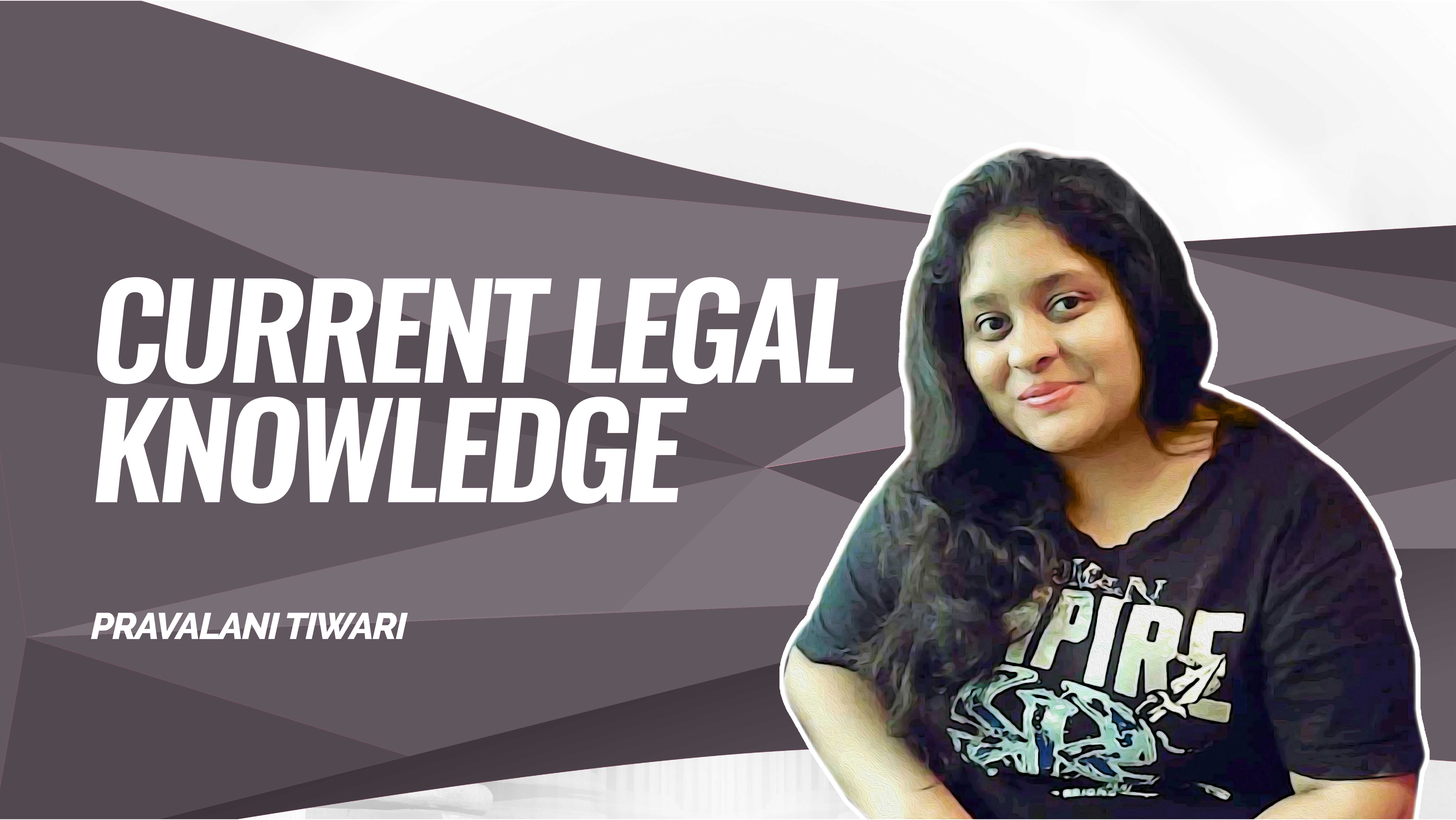 Legal Reasoning   Current Legal Knowledge - June   By Pravalani Ma'am
