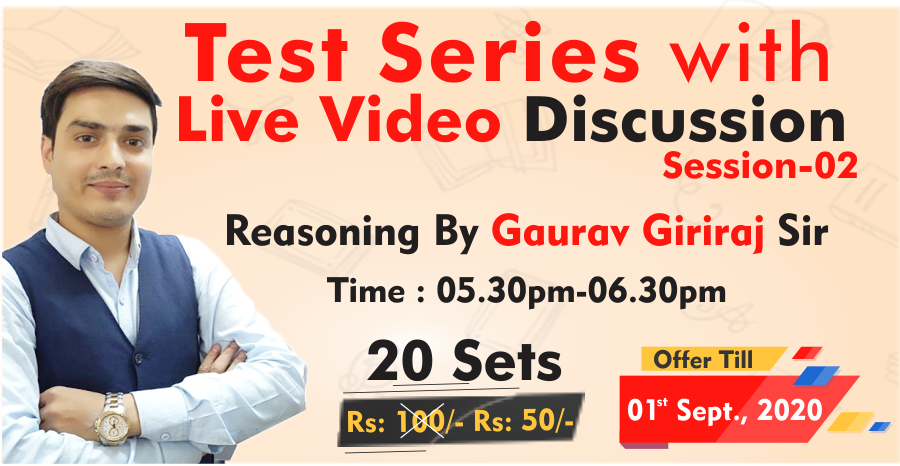 01-REASONING TEST SERIES : Discussion By Gaurav Giriraj, Session-02