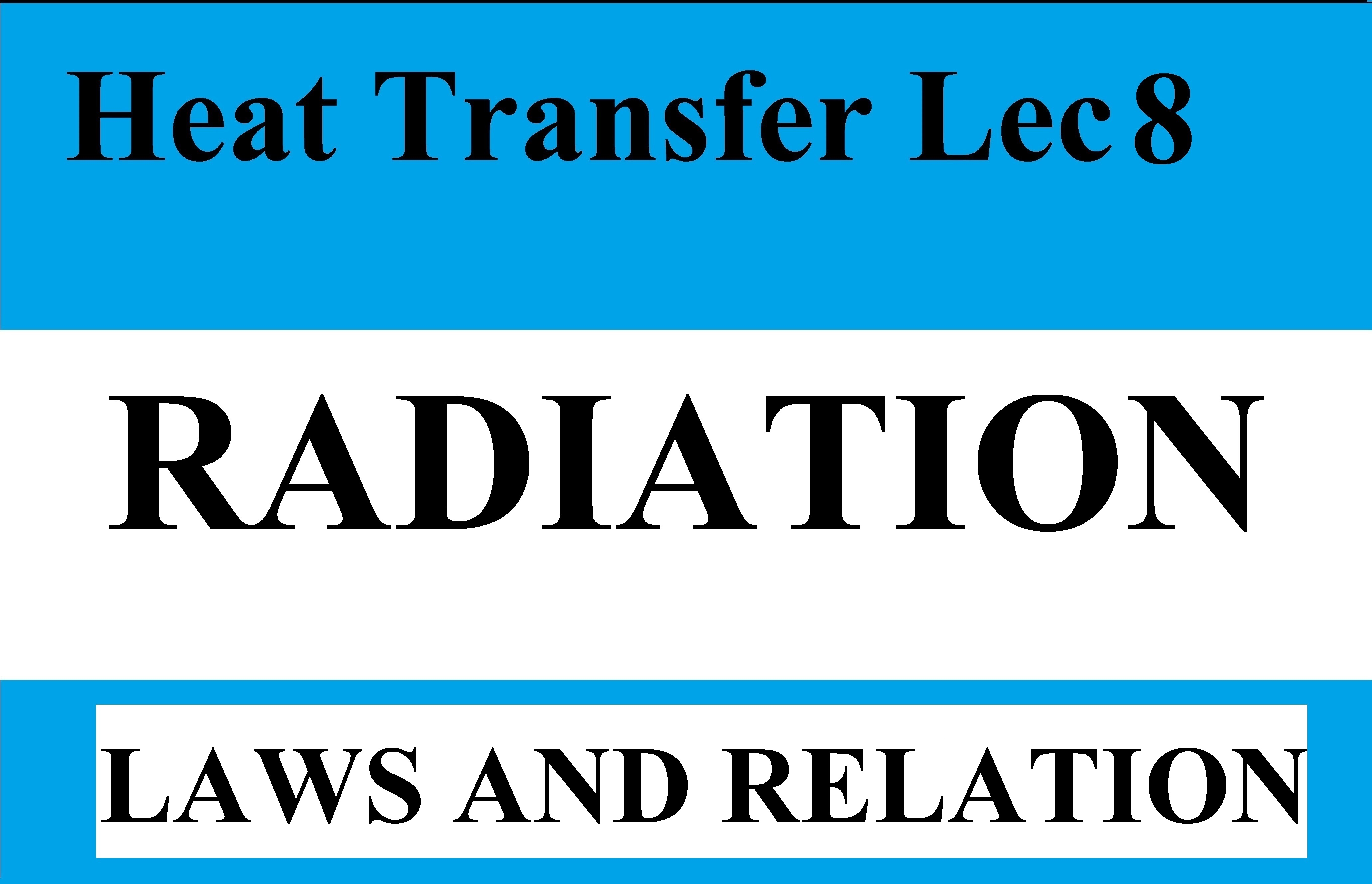 Lec 12 Radiation (Laws and calculations)
