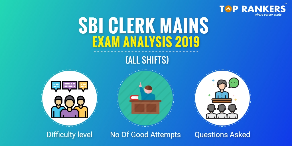 SBI Clerk Mains Exam Analysis Aug 10, 2019: Questions Answers