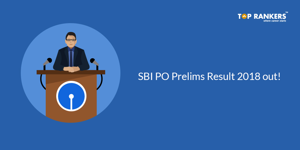 SBI PO Prelims Result 2018 Out - Check Here