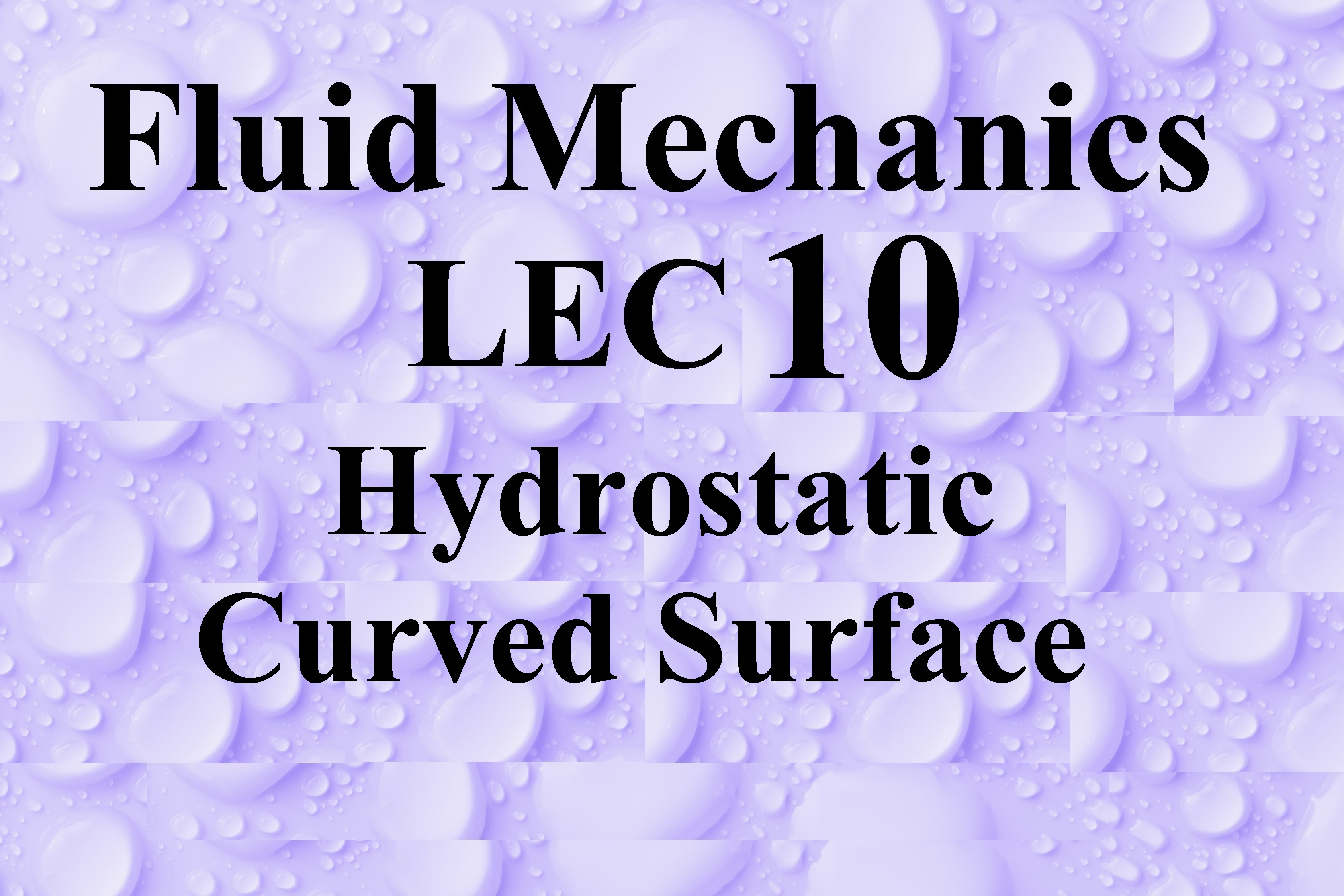 Lec 10 Hydrostatic Forces (Curved Surface)