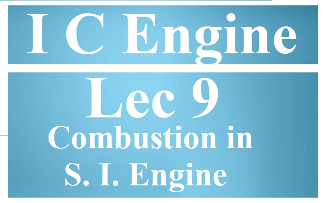 Lec 9 Combustion in SI Engine